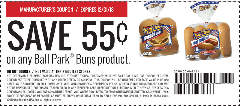 Save 55¢ on any Ball Park Buns product. Do not double/ not valid at thrift/outlet stores. Ballpark Coupon Expires December 31st 2018
